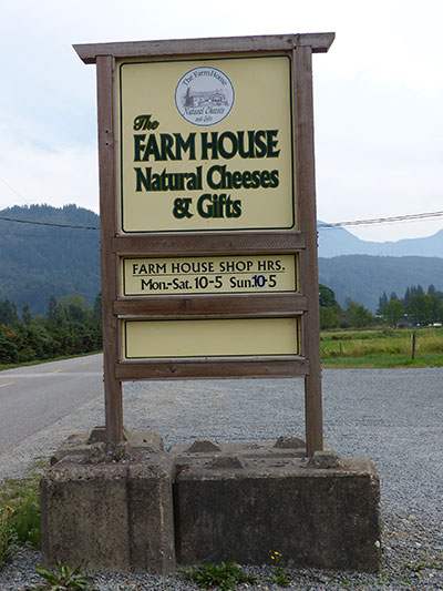 The Farm House Natural Cheeses sign on McCallum Road in Agassiz